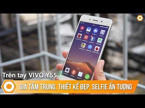 Trên Tay Vivo Y55 Giá Tầm Trung - Thiết Kế đẹp, Selfie ấn Tượng, Nhiều Tính Năng