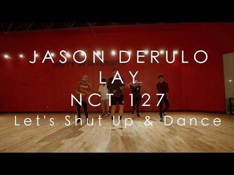 Jason Derulo, Lay, NCT 127 - Let's Shut Up & Dance | @mikeperezmedia @mdperez88 Choreography