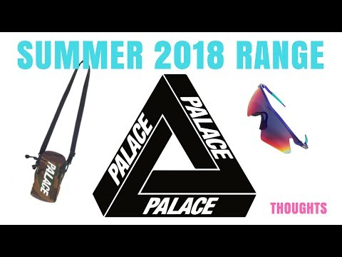 Palace Summer 18 Range Thoughts