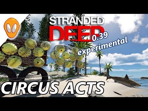 Circus Acts | Let's Play Stranded Deep 0.39 Experimental Ep6