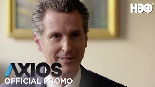 AXIOS On HBO: Gavin Newsom (Season 2 Episode 4 Promo) | HBO
