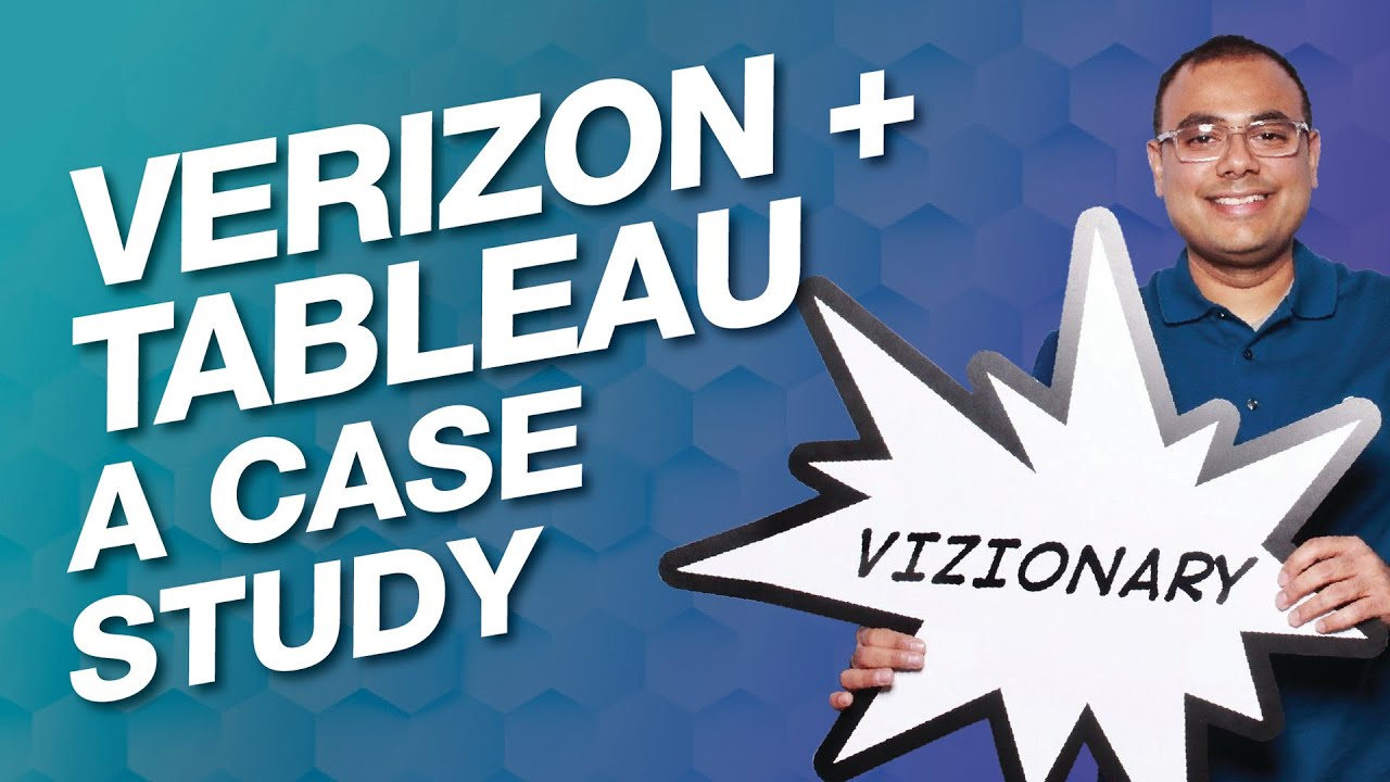 Verizon + Tableau, A Case Study