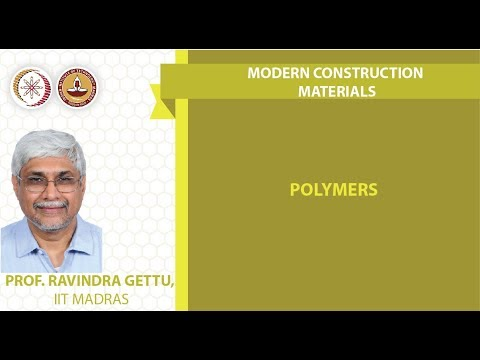 Modern Construction Materials Lec 25 Polymers and Plastics