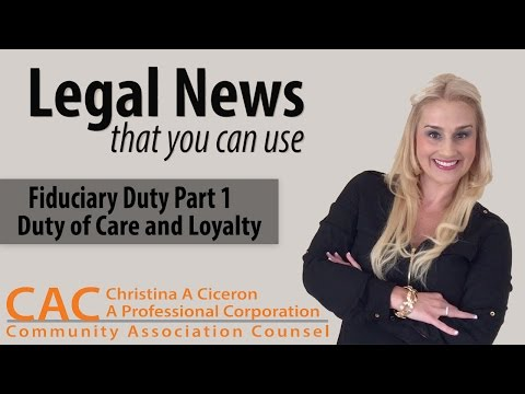 Legal News You Can Use – Fiduciary Duty Part 1 – Duty of Care and Loyalty