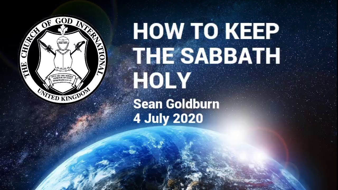 CGIUK - 4 Jul 2020 - How to Keep the Sabbath Holy - Sean Goldburn