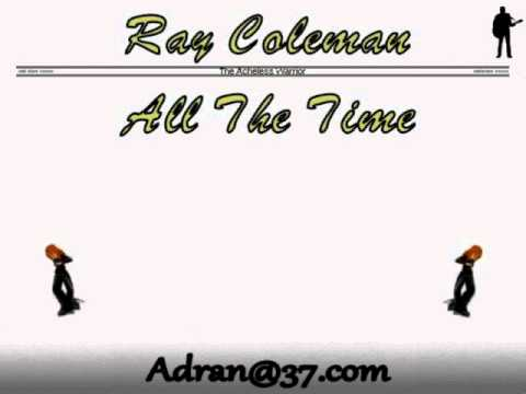 Ray Coleman - All The Time