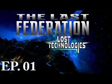 The Last Federation: Lost Technologies DLC | Ep 1 | Let's Play!