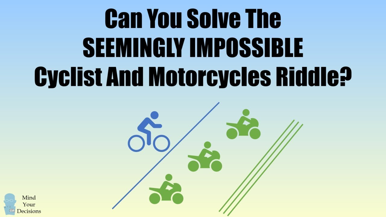 The Seemingly IMPOSSIBLE Cyclist And Motorcycles Riddle