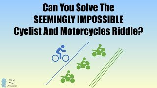 The Seemingly IMPOSSIBLE Cyclist And Motorcycles Riddle thumbnail