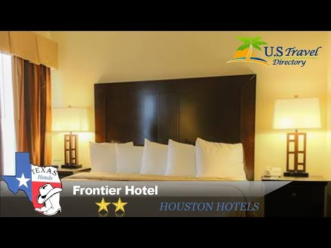 Frontier Hotel - Houston Hotels, Texas
