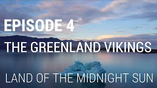 4. The Greenland Vikings - Land of the Midnight Sun