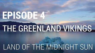 4. The Greenland Vikings   Land Of The Midnight Sun