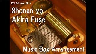 "Baixar Shonen yo/Akira Fuse [Music Box] (""Kamen Rider Hibiki"" ED)"