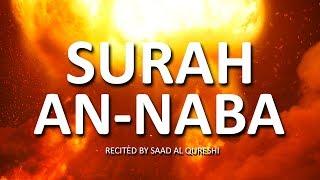 SURAH AN-NABA - Beautiful and Heart trembling Quran Recitation BY SAAD AL QURESHI