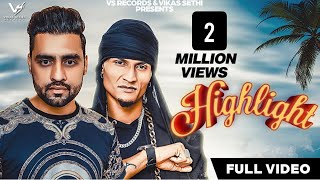 Highlight (Official Video) Jaggi Kunar & Gopi Longia ft.Music Empire  New Punjabi Songs 2019