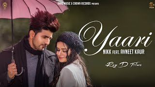 Gambar cover Yaari (Full Audio) Nikk Ft Avneet Kaur | Sharry Maan | Rox A | New Punjabi Songs 2019