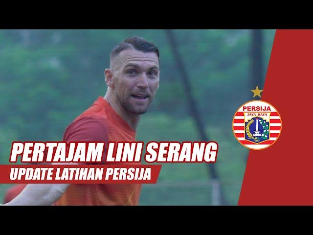 PERTAJAM LINI SERANG!!! - Update Latihan Persija