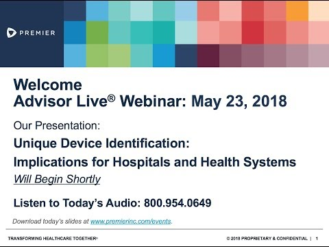 Advisor Live Webinar: Unique Device Identification: Implications for Hospitals & Health Systems