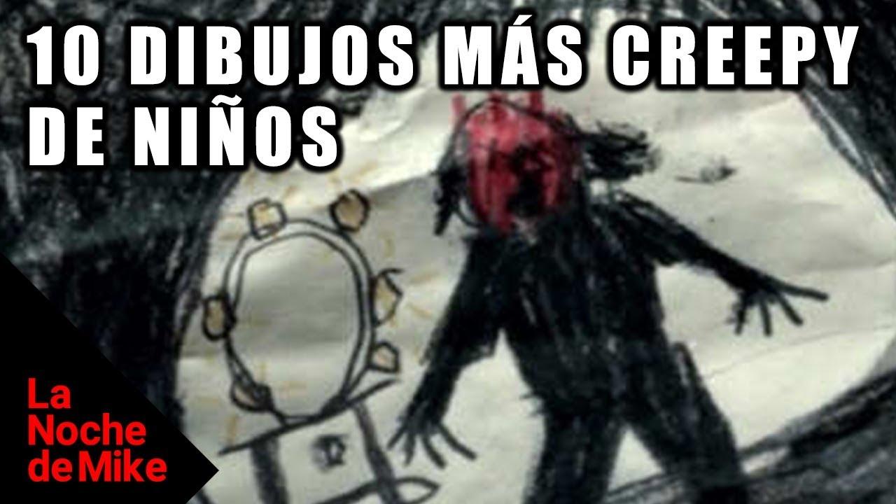 LOS 10 DIBUJOS MÁS CREEPY DE NIÑOS | La Noche de Mike