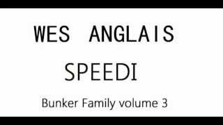 speedi wes anglais bunker family vol3