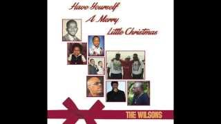 The Wilsons - Have Yourself A Merry Little Christmas