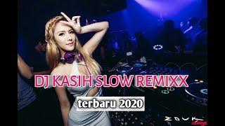 Download Dj kasih slow remixx terbaru 2020