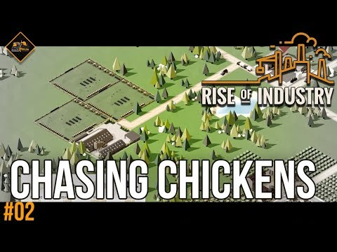 Chasing the chicken farm | Rise of Industry early access gam