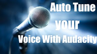How to Auto Tune your Voice With Audacity (GSnap)
