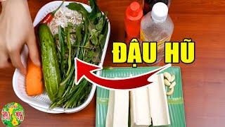 Đậu Hũ Làm Như Vậy Mới Ngon | Hồn Việt Food