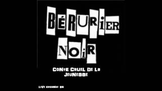Watch Berurier Noir Conte Cruel De La Jeunesse video