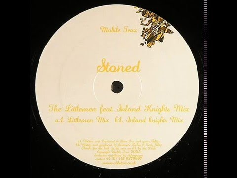 The Littlemen  -  Stoned (Inland Knights Mix)