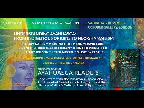 Understanding Ayahuasca Symposium & Salon -- London 2016 PART FIVE: Johnny Dolphin & Terry Wilson