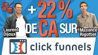 + 22 % de CHIFFRE d'AFFAIRES avec CLICKFUNNELS en 1 TUNNEL avec Laurent Dijoux