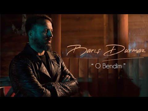 Barış Durmaz - O Bendim (Official Video)