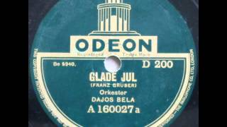 Glade Jul (Stille Nacht, heilige Nacht; Silent Night; Douce nuit, sainte nuit) - Dajos Bela 1927