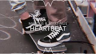 Marcus & Martinus - Heartbeat (s l o w e d)