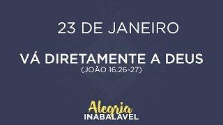 23 de janeiro - Vá diretamente a Deus