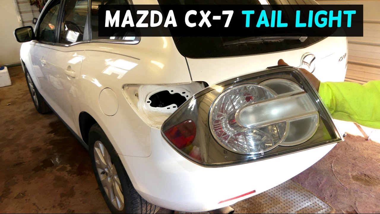 Mazda Cx 7 Rear Tail Light Removal Replacement Cx7