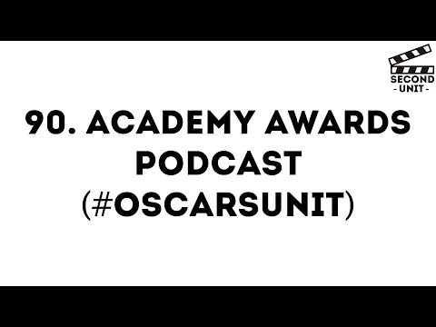 Second Unit Special #28 – Oscars 2018 (#OscarsUnit)