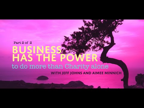 Webinar | Business Has the Power to do More than Charity Alone