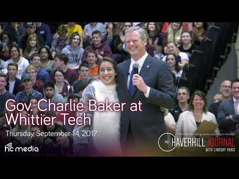 The Haverhill Journal - Special Report - Gov. Charlie Baker at Whittier Tech - September 14, 2017