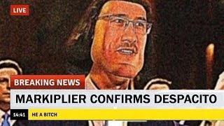 DESPACITO 2 CONFIRMED BY MARKIPLIER