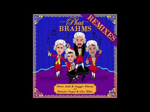 Phat Brahms (3BallMTY Remix) - Steve Aoki & Angger Dimas Vs. Dimitri Vegas & Like Mike