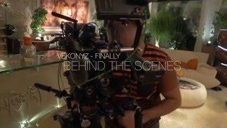 VEKONYZ - Finally (Behind the scenes)