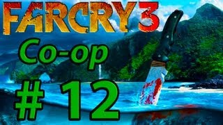 Far Cry 3 Co-op - Episode 12: Taking The High Road