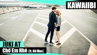 Chờ Em Nhé - Juki AT ft. Nờ Meo [ Video Lyrics ]