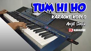 TUM HI HO Karaoke Dangdut Koplo Lirik Tanpa Vokal - Arijit Singh