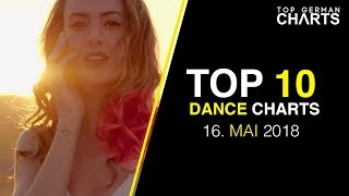 TOP 10 DANCE / EDM CHARTS - 16. MAI 2018