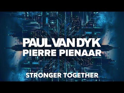 Paul van Dyk & Pierre Pienaar - Stronger Together