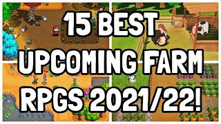 The BEST 15 Upcoming Cosy Farm RPG's For 2021/22!